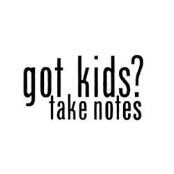 Got Kids? Take Notes logo